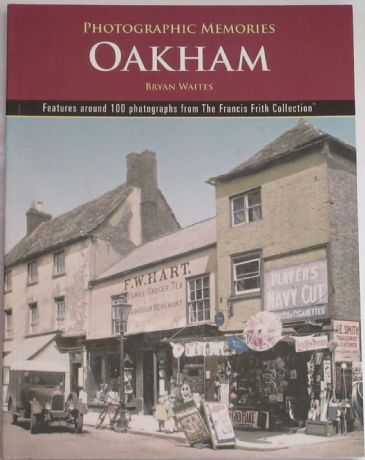 Oakham - Photographic Memories, by Bryan Waites